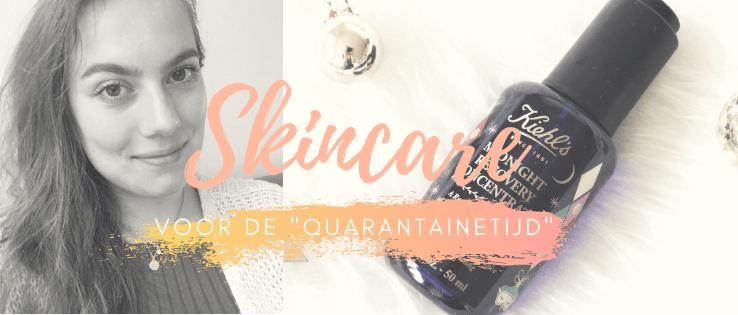 Skincare voor de quarantainetijd
