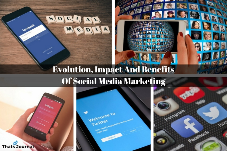 Evolution, Impact And Benefits Of Social Media Marketing