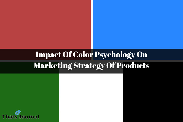 Impact Of Color Psychology On Marketing Strategy Of Products