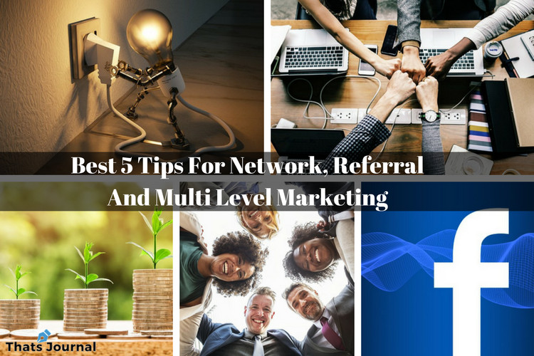 Best 5 Tips For Network, Referral And Multi Level Marketing
