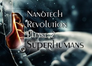 Nanotechnology Superhumans article picture