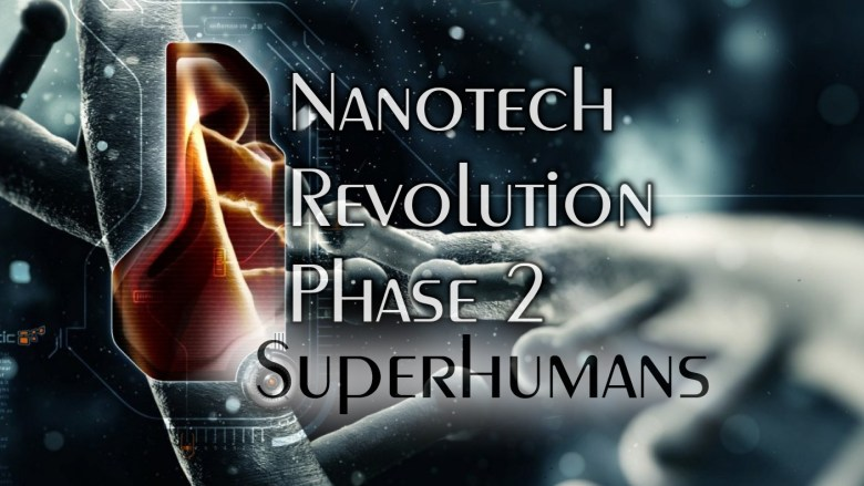 Superhumans Created by Nanotechnology within 30 years