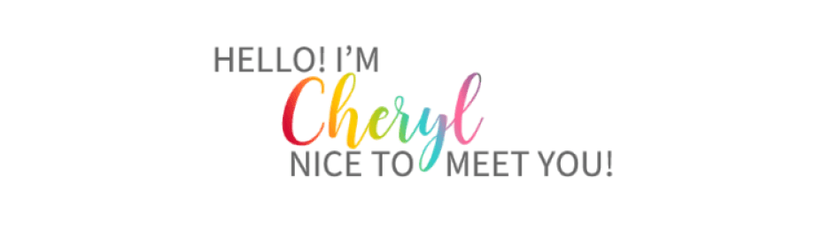 Hi Nice to Meet You-About Cheryl