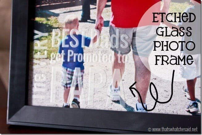 Fathers Day Etched Glass Frame at thatswhatchesaid.net