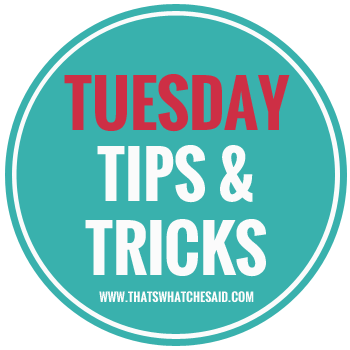 Tuesday-Tips-Tricks-at-thatswhatchesaid.com_t.png