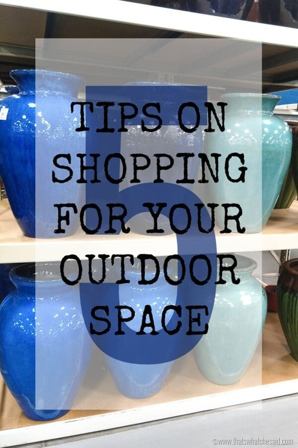 5 Tips - Shopping Your Outdoor Space