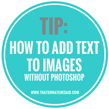 Tuesday Tips & Tricks - How to add Text to Images without photoshop