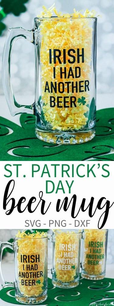 St Patrick's Day Beer Mug Idea - Irish I had more beer