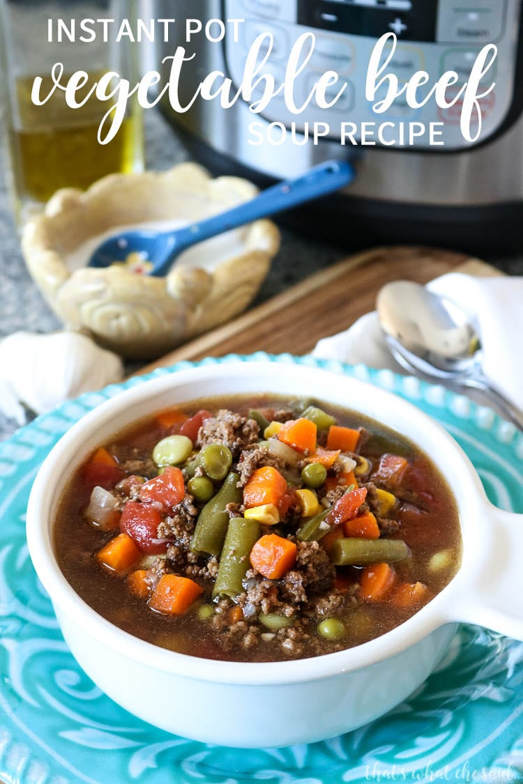 Hearty Veggie Beef Instant Pot Soup