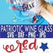 Red Wine & Blue SVG File along with a finished patriotic wine glass