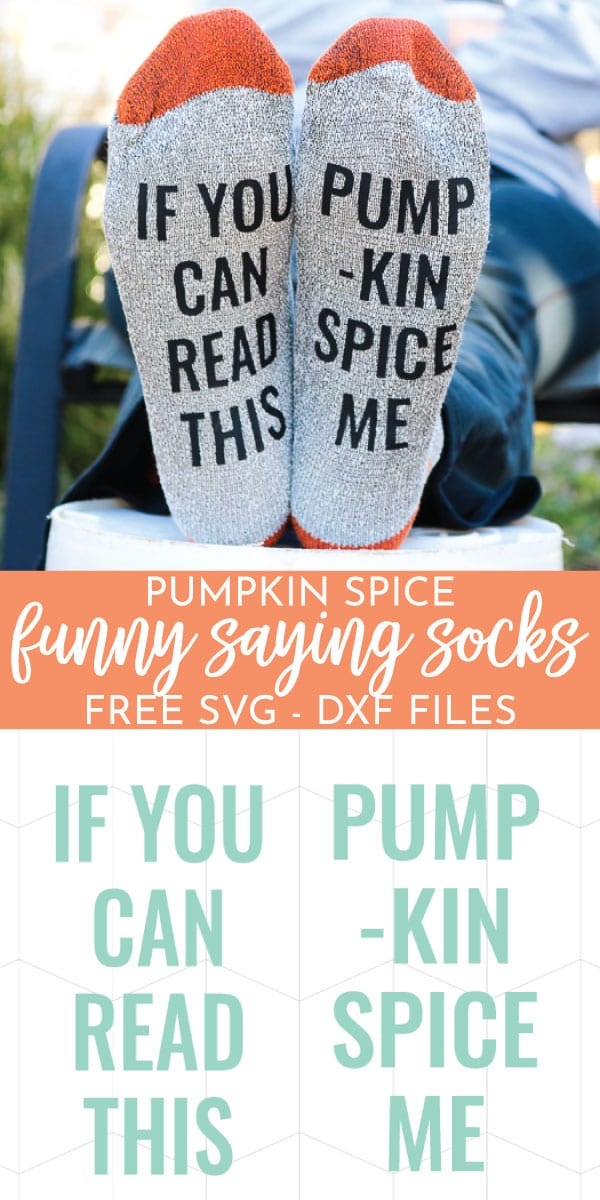 If you can read this, Pumpkin Spice me! A funny saying sock idea that whips up easily with a Cricut! Download the free SVG file and make yours today!