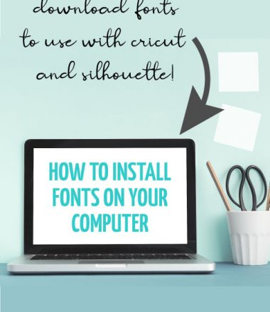 Easily Download fonts to your computer to use with Cricut and Silhouette!
