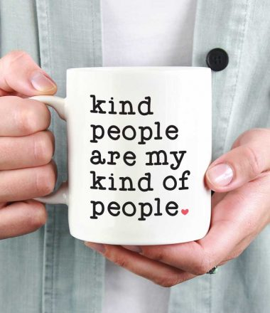 """Woman holding White Coffee Mug with Saying """"Kind People are My Kind of People"""" in Vinyl - Square Format"""