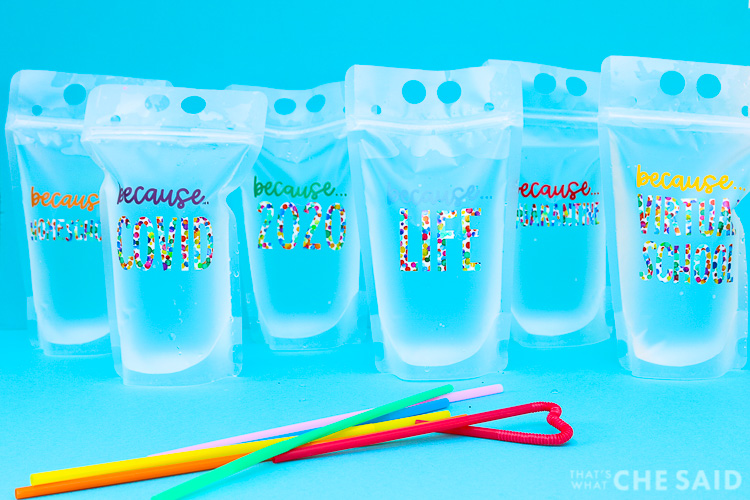 6 reusable drink pouches with pandemic related designs in colorful adhesive vinyl - In a Line