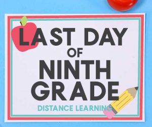 Last Day of School Signs - Distance Learning