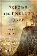 Book Cover Image: Across the Endless River by Thad Carhart