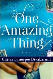 Book Cover Image: One Amazing Thing by Chitra Banerjee Divakaruni