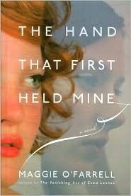 The Hand That First Held Mine by Maggie O'Farrell Book Cover