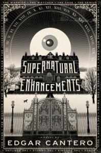 The Supernatural Enhancements by Edgar Cantero