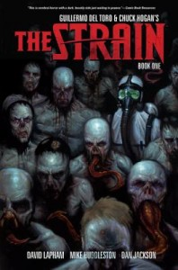 The Strain: Volume 1 by Guillermo Del Toro, Mike Huddleston, David Lapham, Dan Jackson