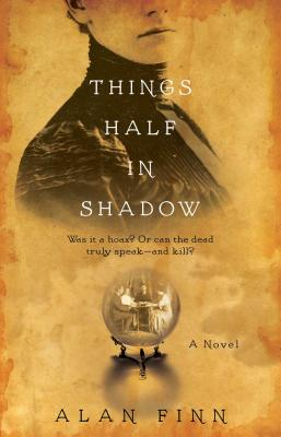 Book Review – Things Half in Shadow by Alan Finn