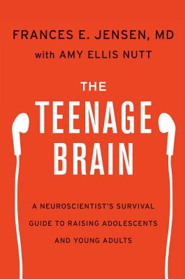 Book Review – The Teenage Brain by Frances E. Jensen