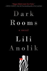 Dark Rooms by Lili Anolik