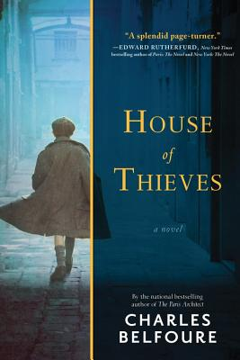 Novel Nuggets – House of Thieves by Charles Belfoure