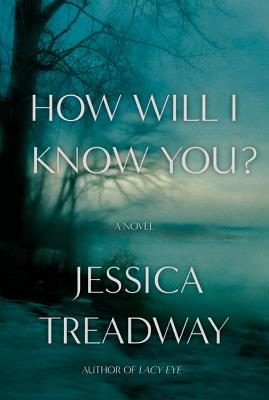 Book Review – How Will I Know You? by Jessica Treadway