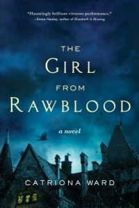 The Girl from Rawblood by Catriona Ward