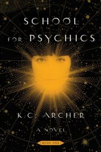 School for Psychics by K. C. Archer