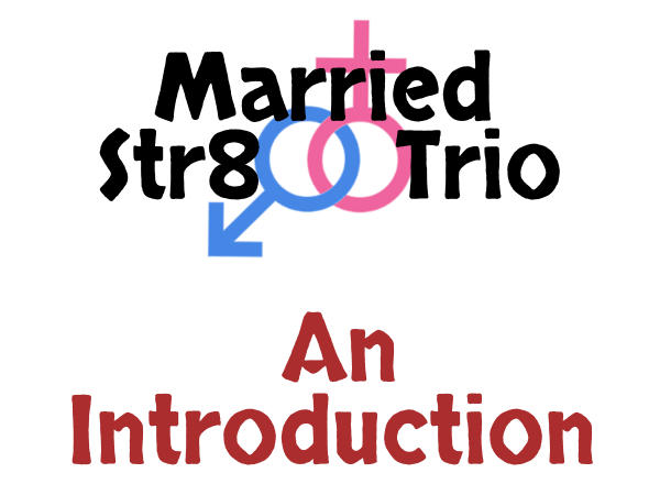 Married Str8 Trio - An Introduction