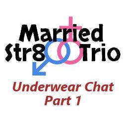 Married Str8 Trio: Underwear Chat - Part 1