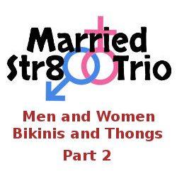 Married Str8 Trio - Men Women Bikinis Thongs Part 2