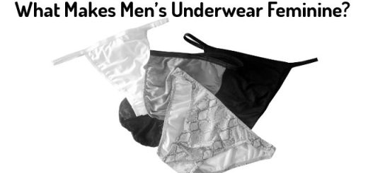 What Makes Men's Underwear Feminine?