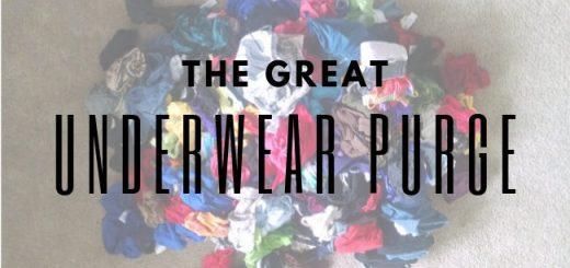 The Great Underwear Purge