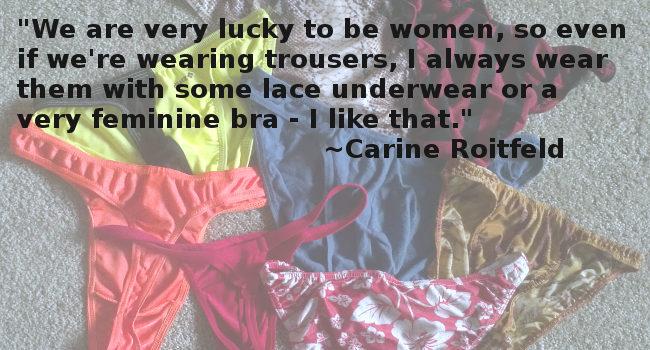 Carine Roitfeld underwear quote