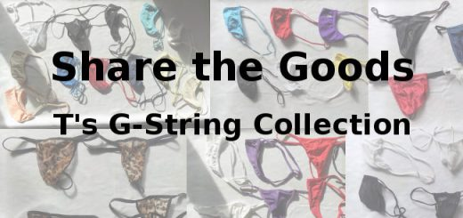 Share the Goods T's G-string Collection