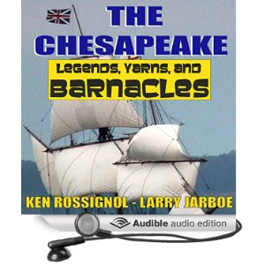 The Chesapeake Legends Yarns and Barnacles. Available in eBook, paperback and Audible editions. Click to hear free 5 min. sample