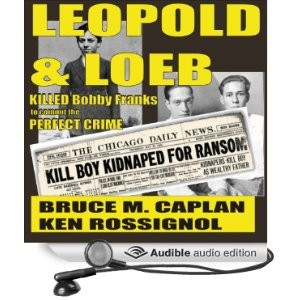 Leopold & Loeb planned the perfect murder.  Available in eBook, paperback and audio book. Click to listen to free 5 min. sample.