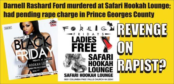 Revenge on Rapist Darnell Rashard Ford murdered at Safari Hookah Lounge