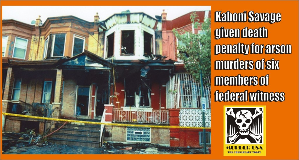 Kaboni Savage gets death penalty for arson murders of six family members of federal witness
