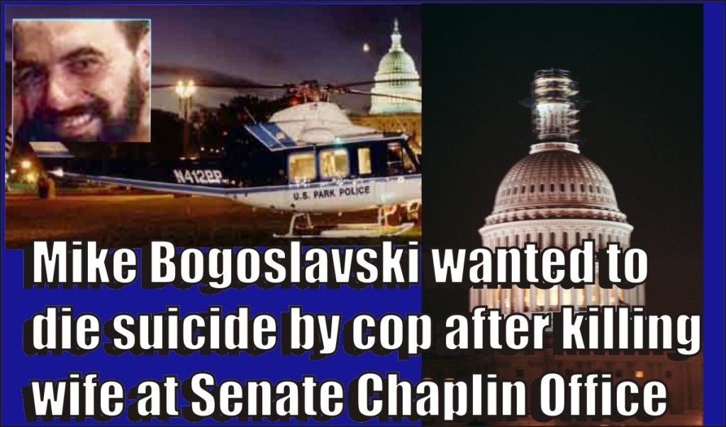 Mike Bogoslavski wanted to die suicide by cop after killing wife at Senate Chaplin office