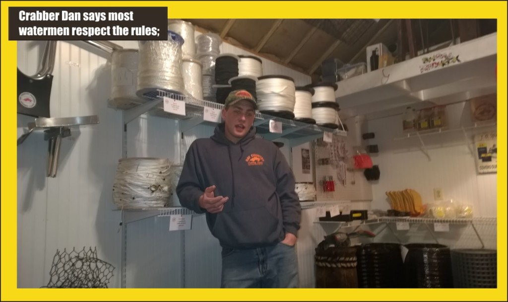 Crabber Dan says most watermen respect the rules