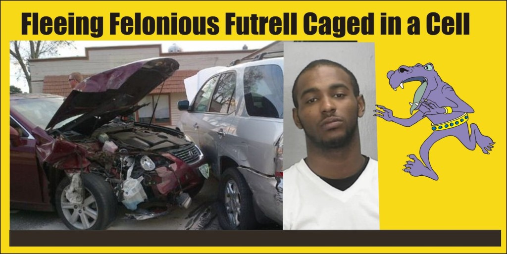Fleeing Felonious Futrell sits in a cell wishing he had apple pie