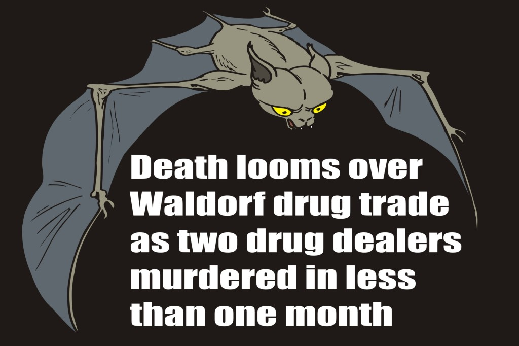 Death looms over Waldorf drug trade with two murder in month
