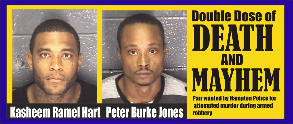 Double Dose of Death and Mayhem Kasheem Ramel Hart and Peter Burke Jones wanted by Hampton Police