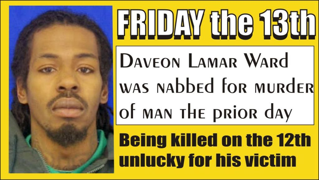 Daveon Ward charged with murder on Friday the 13th