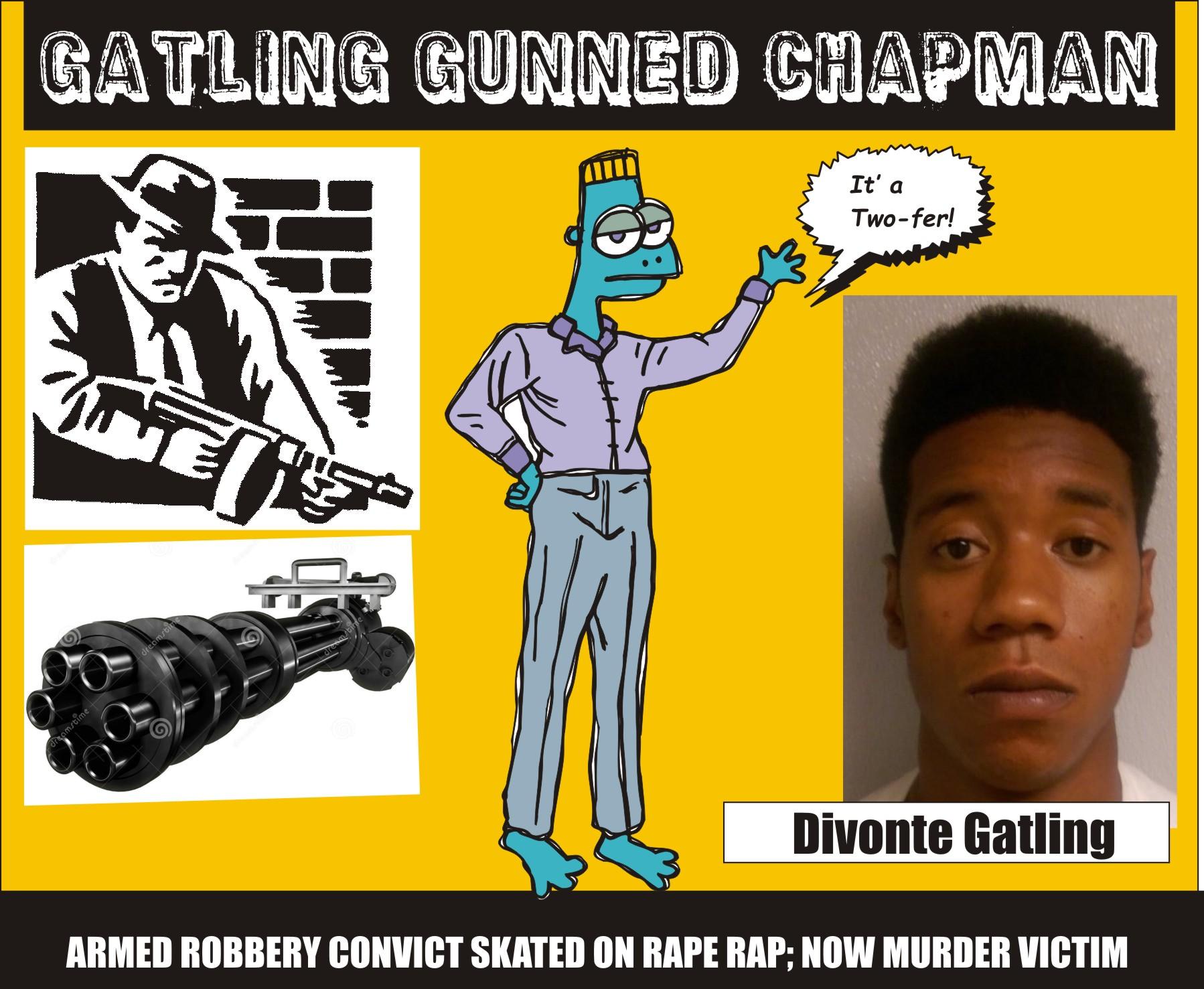 Gatling gunned Chapman pgpd 072716