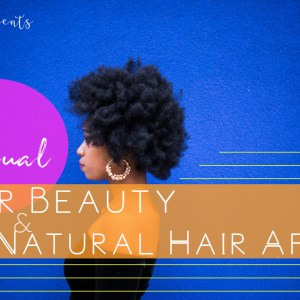 Houston Events, Natural Hair Events, Beauty Events, Black Events this year, Natural hair events this year, Houston events this year, What to do in Houston today, What to do in houston this weekend